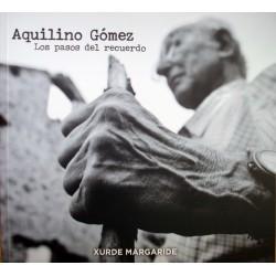 Aquilino Gómez, los pasos...